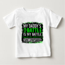 My Battle Too 2 Lymphoma Daddy Baby T-Shirt