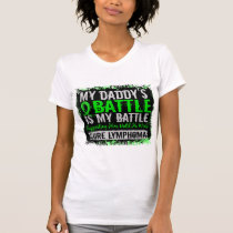 My Battle Too 2 Lymphoma Daddy T-Shirt