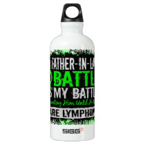 My Battle Too 2 Lymphoma Father-In-Law Water Bottle
