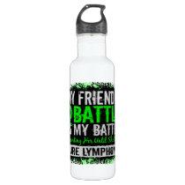 My Battle Too 2 Lymphoma Friend Female Water Bottle