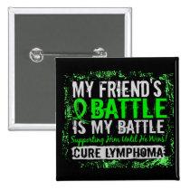 My Battle Too 2 Lymphoma Friend Male Button