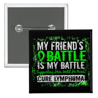 My Battle Too 2 Lymphoma Friend Male Button