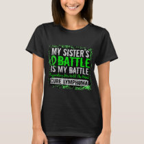 My Battle Too 2 Lymphoma Sister T-Shirt
