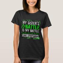 My Battle Too 2 Lymphoma Sister T-Shirt
