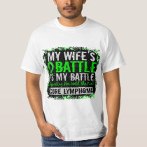 My Battle Too 2 Lymphoma Wife T-Shirt