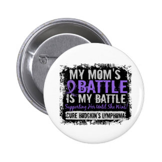 My Battle Too 2 Mom Hodgkins Lymphoma Pinback Button