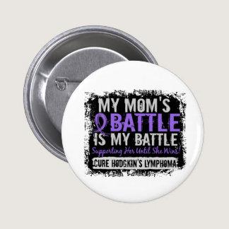 My Battle Too 2 Mom Hodgkins Lymphoma Pinback Button