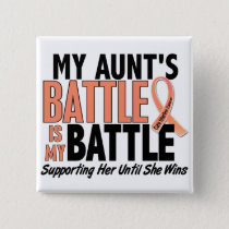 My Battle Too Aunt Uterine Cancer Button