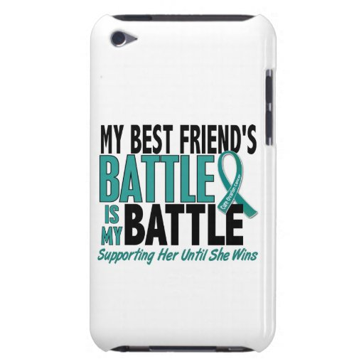 My Battle Too Best Friend Ovarian Cancer iPod Touch Cases