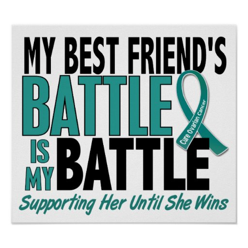 My Battle Too Best Friend Ovarian Cancer Poster