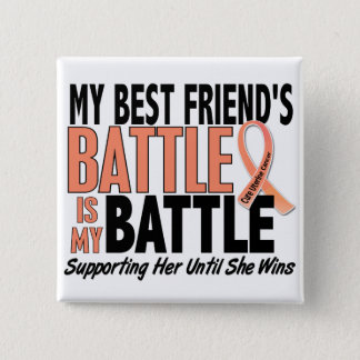 My Battle Too Best Friend Uterine Cancer Pinback Button
