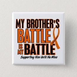My Battle Too Brother Leukemia Pinback Button