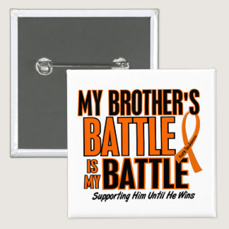 My Battle Too Brother Leukemia Pinback Button