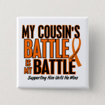 My Battle Too Cousin Leukemia Button