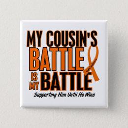 My Battle Too Cousin Leukemia Button