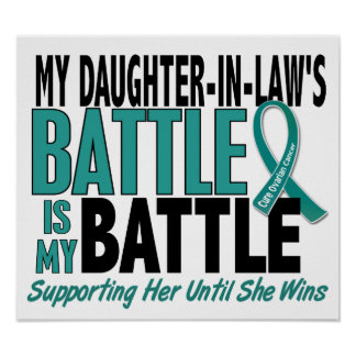 My Battle Too Daughter-In-Law Ovarian Cancer Poster