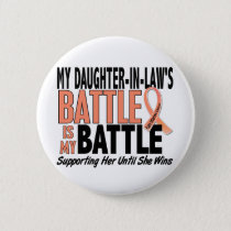 My Battle Too Daughter-In-Law Uterine Cancer Pinback Button