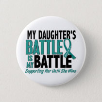 My Battle Too Daughter Ovarian Cancer Pinback Button