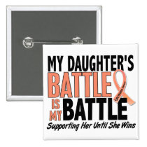 My Battle Too Daughter Uterine Cancer Pinback Button