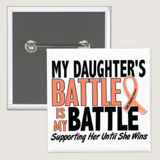 My Battle Too Daughter Uterine Cancer Pinback Button