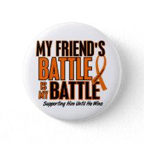 My Battle Too Friend Leukemia Button