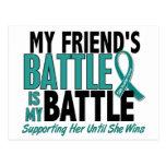 My Battle Too Friend Ovarian Cancer Postcard
