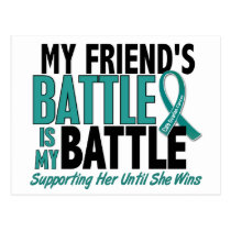 My Battle Too Friend Ovarian Cancer Postcard