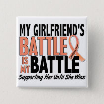 My Battle Too Girlfriend Uterine Cancer Pinback Button