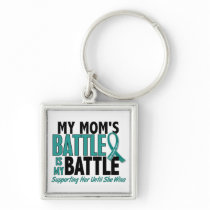 My Battle Too Mom Ovarian Cancer Keychain