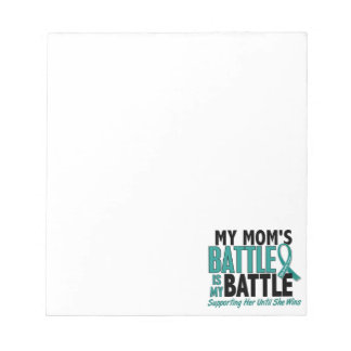 My Battle Too Mom Ovarian Cancer Notepad