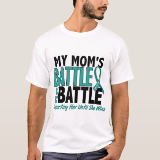 My Battle Too Mom Ovarian Cancer T-Shirt