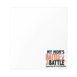 My Battle Too Mom Uterine Cancer Notepad