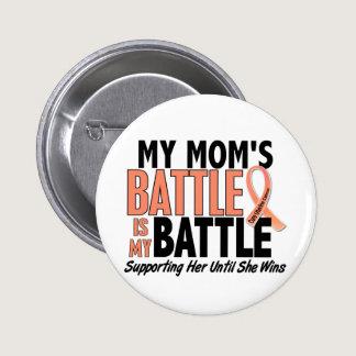 My Battle Too Mom Uterine Cancer Pinback Button