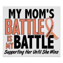 My Battle Too Mom Uterine Cancer Poster