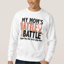 My Battle Too Mom Uterine Cancer Sweatshirt