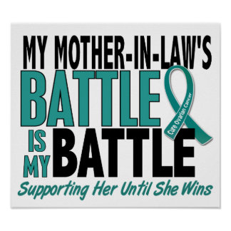 My Battle Too Mother-In-Law Ovarian Cancer Poster