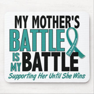 My Battle Too Mother Ovarian Cancer Mouse Pad