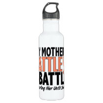 My Battle Too Mother Uterine Cancer Stainless Steel Water Bottle