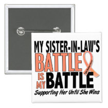 My Battle Too Sister-In-Law Uterine Cancer Pinback Button