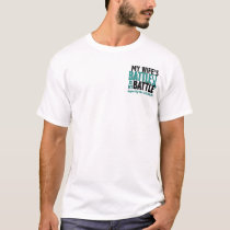 My Battle Too Wife Ovarian Cancer T-Shirt