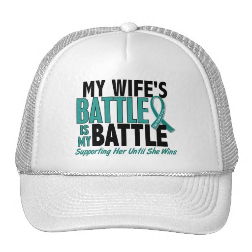My Battle Too Wife Ovarian Cancer Trucker Hat