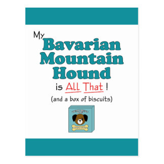 My Bavarian Mountain Hound is All That! Postcard