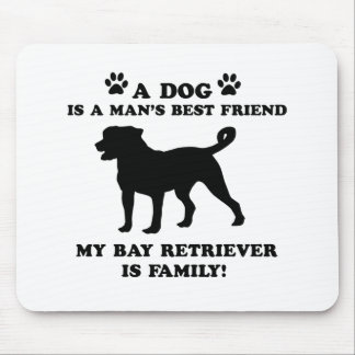My BAY RETRIEVER family, your dog just a best frie Mouse Pad