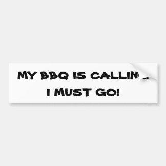 My BBQ is Calling, I Must Go Bumper Sticker