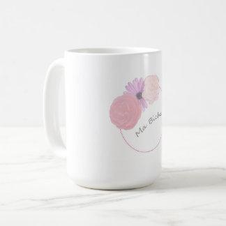 My Be tickled pinkFlowers Coffee Mug