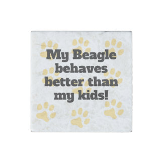 My Beagle Behaves Better Stone Magnet