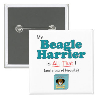 My Beagle Harrier is All That! 2 Inch Square Button