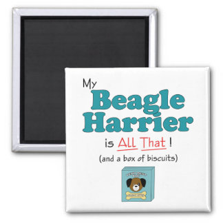 My Beagle Harrier is All That! 2 Inch Square Magnet