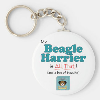 My Beagle Harrier is All That! Basic Round Button Keychain