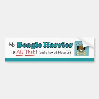 My Beagle Harrier is All That! Car Bumper Sticker